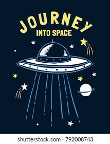 Journey into space slogan graphic with spaceship and space vector illustrations. For t-shirt and other uses.