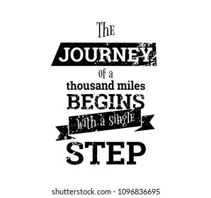 The journey of a thousand miles begins with one step. Inspirational quote, motivation. Typography for poster, invitation, greeting card or t-shirt. Vector lettering design.