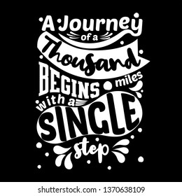 A journey of a thousand miles begins with a single step. Premium motivational quote. Typography quote. Vector quote with dark background