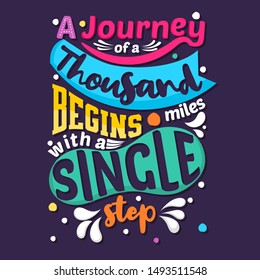 A journey of a thousand miles begins with a single step. Hand drawn lettering. Quote Typography. Vector lettering for t-shirt design, printing, postcard, and wallpaper. Purple background.