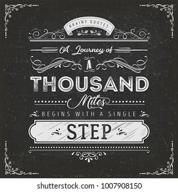 A Journey Of A Thousand Miles Motivation Quote/ Illustration of a vintage chalkboard textured background with inspiring and motivating philosophy quote, floral patterns and hand-drawned corners