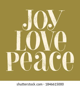 Joy Love Peace hand-drawn lettering quote for Christmas time. Text for social media, print, t-shirt, card, poster, promotional gift, landing page, web design elements. Vector illustration
