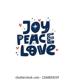 Joy Peace Love hand drawn vector lettering. Positive slogan. Hand lettered quote. Scandinavian style typography. Motivational and inspirational phrase. Poster, banner, greeting card design element