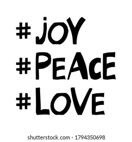 Joy, peace, love. Winter holidays quote. Cute hand drawn lettering in modern scandinavian style. Isolated on white background. Vector stock illustration.