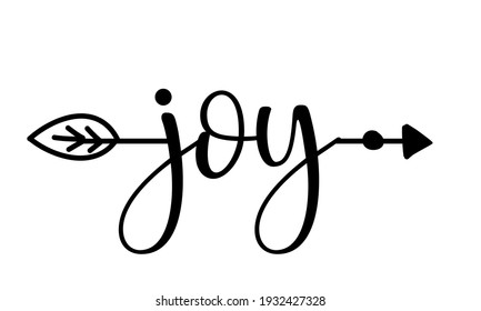 Joy word in boho arrow - lovely lettering calligraphy quote. Handwritten  tattoo, ink design or greeting card. Modern vector art.