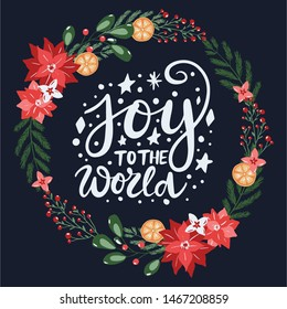 Joy to the world lettering card and hand drawn festive christmas decorative elements, florals and branches. Hand drawn vintage style