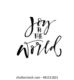 Joy to the world postcard. Hand drawn lettering for christmas and new year. Positive phrase. Ink illustration. Modern brush calligraphy. Isolated on white background.
