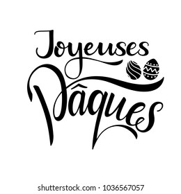 Joyeuses Paques lettering. Happy Easter lettering in French. Hand written Easter phrases. Seasons Greetings