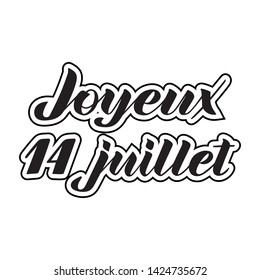 Joyeux 14 Juillet, hand lettering. Phrase translated from french Happy 14th July. Bastille Day design concept. Used for French national day greeting card, poster, banner etc. Vector. EPS10
