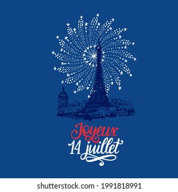 Joyeux 14 Juillet, hand lettering. Phrase translated from French Happy 14th July. Drawn illustration of Eiffel Tower. Firework background. Bastille Day design for greeting card, poster etc.