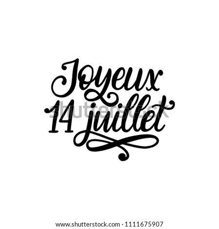 joyeux 14 juillet hand lettering phrase stock vector royalty free 69th Birthday Greetings joyeux 14 juillet hand lettering phrase translated from french happy 14th july bastille day design concept used for french national day greeting card