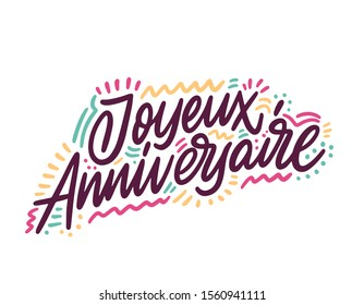 Joyeux anniversaire. Beautiful greeting card scratched calligraphy text word in French - Happy Birthday. Hand drawn invitation T-shirt print design. Handwritten modern brush lettering background