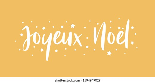 Joyeux Noel - calligraphic and sober text composition on yellow background with stars and polka dots. Vector for greeting card with french lettering