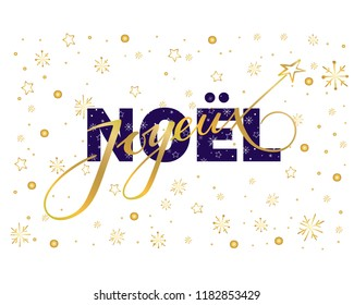 Joyeux Noel - a Christmas vector hand drawn calligraphy in French with gold texture and gold snowglakes and stars on the background, for prints and web.