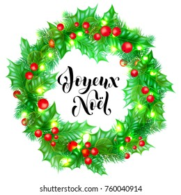 Joyeux Noel French Merry Christmas holiday hand drawn quote calligraphy greeting card on Christmas wreath ornament background template. Vector New Year holly decoration, golden lights on white design