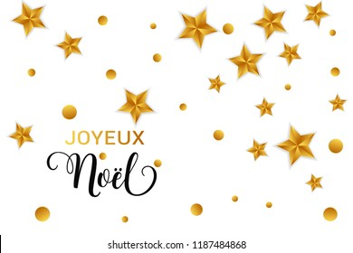 Joyeux Noel Merry Christmas french text. Christmas vector card with golden stars and round confetti on white background.