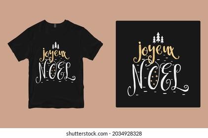 Joyeux Noel  t-shirt design. Vector print, typography, poster, print, emblem. Global swatches.