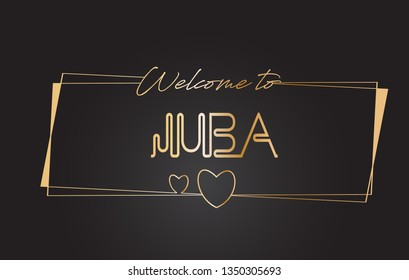 Juba Welcome to Golden text Neon Lettering Typography with Wired Golden Frames and Hearts Design Vector Illustration.