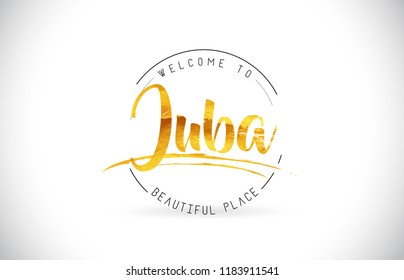 Juba Welcome To Word Text with Handwritten Font and Golden Texture Design Illustration Vector.