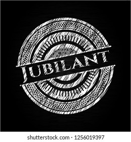 Jubilant chalkboard emblem written on a blackboard