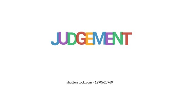 "Judgement word concept. Colorful ""Judgement"" on white background. Use for cover, banner, blog."