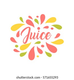Juice hand written lettering, juice logo, label or badge for groceries, fruit stores, packaging and advertising. Splash with drops badge Logotype design. Vector illustration.