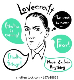June 10, 2017: Howard Phillips Lovecraft portrait with speech bubbles and famous writer's citations, quotes. Horror fiction book ink drawn vector illustration with lettering Fear, Cthulhu is coming.