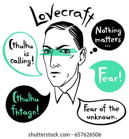 June 10, 2017: Howard Phillips Lovecraft portrait with speech bubbles and famous writer's citations, quotes. Horror fiction book ink drawn vector illustration with lettering Fear! Cthulhu is calling.