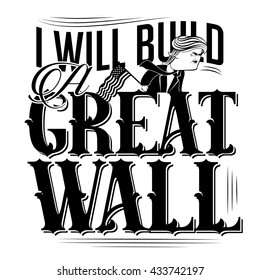 JUNE 8, 2016: Illustrative editorial cartoon of Donald Trump claiming he will build a great wall. EPS 10 vector.