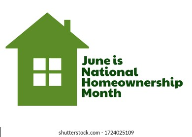 June is National Homeownership Month. Holiday concept. Template for background, banner, card, poster with text inscription. Vector EPS10 illustration