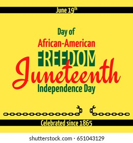 Juneteenth, African-American Independence Day, June 19. Day of freedom and emancipation. Banner with broken chain, the symbol of the abolition of slavery