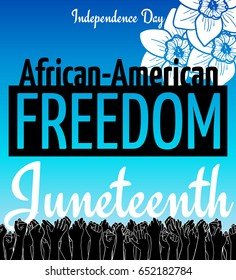 Juneteenth, African-American Independence Day, June 19. Day of freedom and emancipation. Blue card with flower and seamless border of raised hand of celebrating people