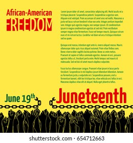 Juneteenth, African-American Independence Day, June 19. Day of freedom and emancipation. Banner with broken chain and raised hands of people, symbol of abolition of slavery. Pan-African flag colors