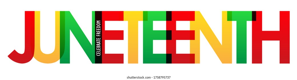 JUNETEENTH - CELEBRATE FREEDOM colorful vector typography banner