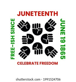 Juneteenth Celebrate Freedom Day. Free-ish since June 19, 1865. Clenched fists in air in square shape. Jubilee, Liberationand and Emancipation Day. Vector illustration isolated