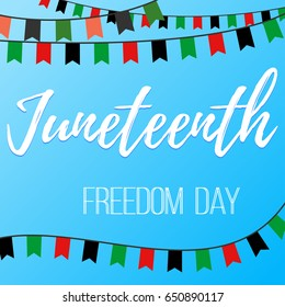 Juneteenth day. Vector illustration with inscription and garlands with flags