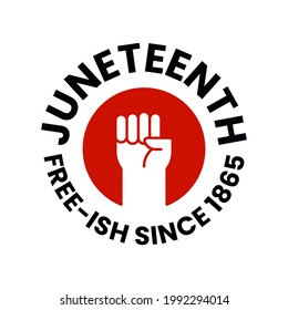 Juneteenth Freedom Day. Free-ish since 1865. Clenched fist in air in red circle. June 19 Jubilee, Liberationand and Emancipation Day. Vector illustration isolated. Design for banner, flyer or poster
