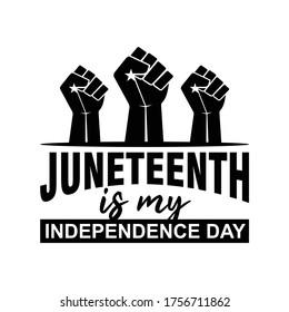 Juneteenth is my Independence Day. June 19, 1865. Design of Banner and Flag. Black Lives Matter. Vector logo Illustration.