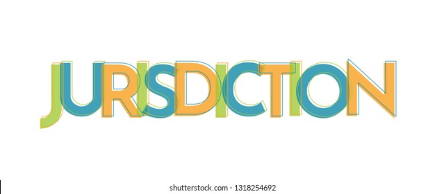 "Jurisdiction word concept. ""Jurisdiction"" . Use for cover, banner, blog."