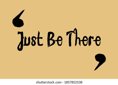 Just Be There Black Color Text On Yellow Background