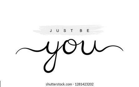Just be you, handwriting lettering. Typography slogan for t shirt printing, slogan tees, fashion prints, posters, cards, stickers.