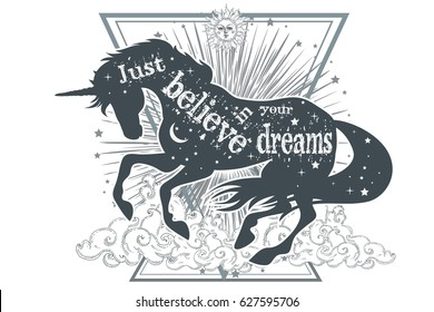 Just believe in your dreams. Magic unicorn silhouette with inspirational quote. Abstract geometric mystical symbol.Tribal fantasy hipster print for t-shirt, tattoo design. Ethnic decor.