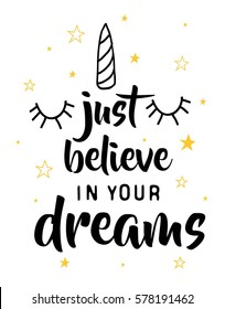 just believe in your dreams typography for girl print design. Vector illustration.
