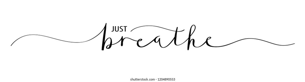 JUST BREATHE brush calligraphy banner