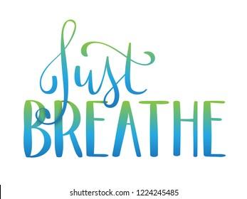JUST BREATHE brush calligraphy banner
