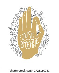 Just breathe. Golden hand in Gyan Mudra position. Palm in gold color with flowers and leaves. Hand in the meditating position and floral ornament. Yoga, meditation, and Pranayama practise design.