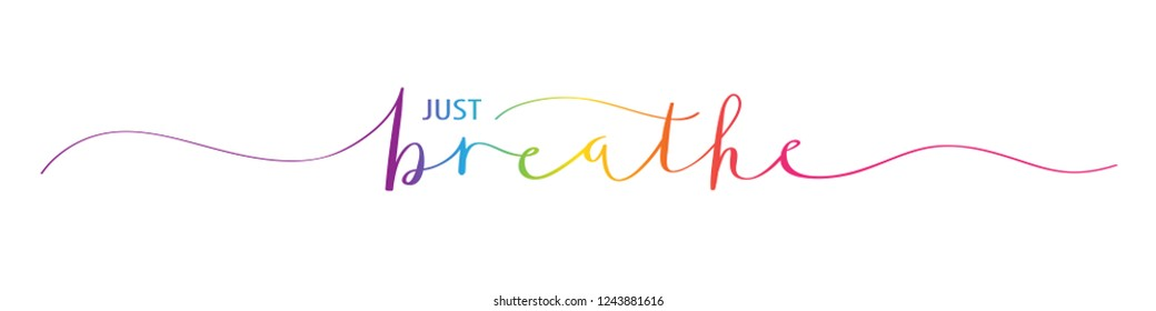 JUST BREATHE rainbow hand-lettering banner