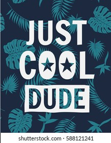 Just cool dude slogan with seamless pattern illustration  for t-shirt and other uses.