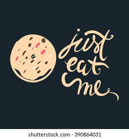 Just eat me. Hand lettering and custom typography for your designs: t-shirts, bags, for posters, invitations, cards, etc. Hand drawn typography with donut illustration