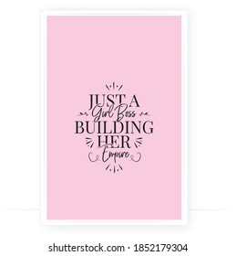 Just a girl boss, building her empire, vector. Pink cute poster design. Positive thinking, affirmation. Wording design, lettering. Motivational inspirational quote. Wall decals, wall art, artwork